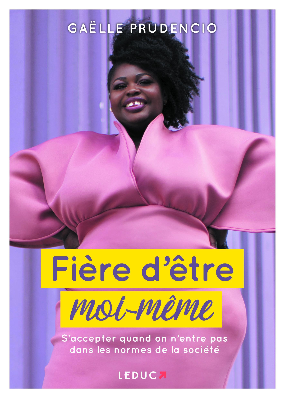 «Fière d'être moi-même» : mon premier livre aux Editions Leduc